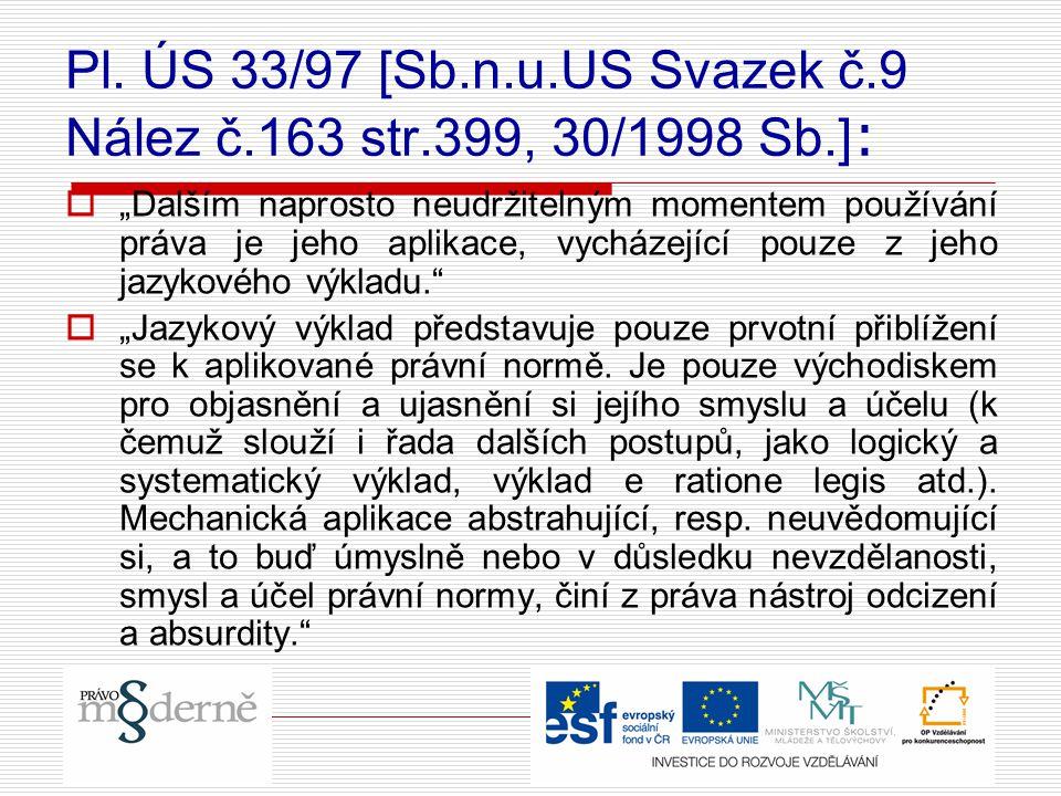 Pl. ÚS 33/97 [Sb.n.u.US Svazek č.9 Nález č.163 str.399, 30/1998 Sb.]: